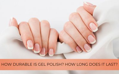 How durable is gel polish? How long does it last?