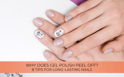 Why does gel polish peel off? 8 tips for long-lasting nails