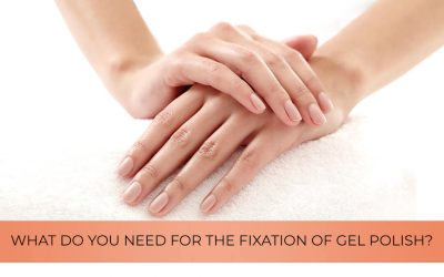 What do you need for the fixation of gel polish?